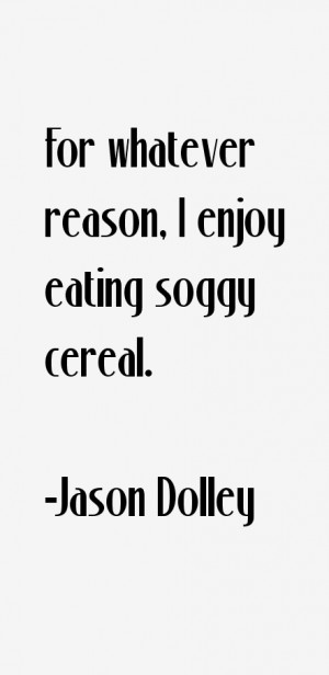 Jason Dolley Quotes amp Sayings