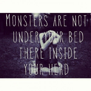 Monsters are inside your head