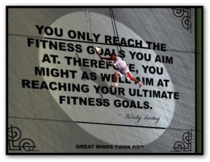 ... your ultimate fitness goals. ~ Felicity Luckey #fitness #goals