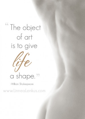 ... > All Inspirational Quotes > Art > The Object of Art by Shakespeare