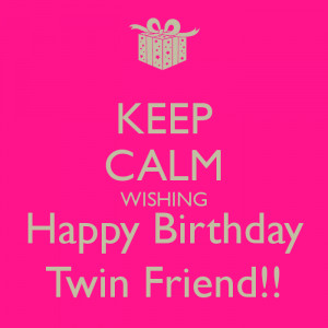 Happy Birthday Twins Wishes Nobody has voted for this