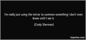 More Cindy Sherman Quotes
