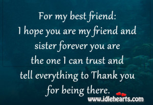 For my best friend: I hope you are my friend and sister forever you ...