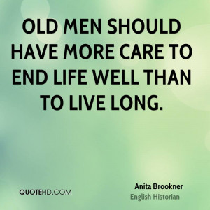 Life Quotes To Live By For Men Old men should have more care