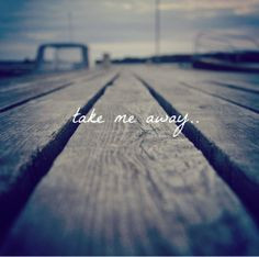 take me away # justaway # travel # quotes quotes 3 travel quotes
