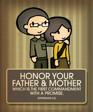 Children, obey your parents in the Lord: for this is right. Honor your ...