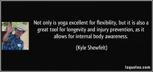 ... injury prevention, as it allows for internal body awareness. - Kyle