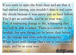 If you were to open the front door and see that it had started raining ...