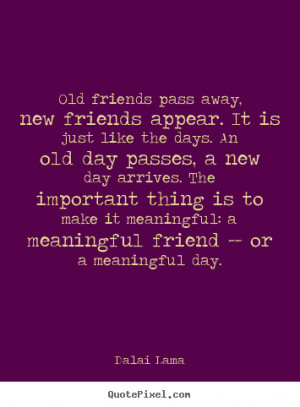 ... quotes about friendship - Old friends pass away, new friends appear