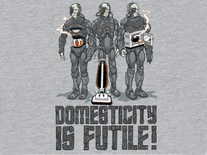 when even the borg can t keep up with the housework what chance do you ...