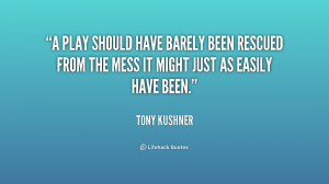 play should have barely been rescued from the mess it might just as ...