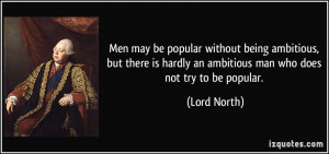 Men may be popular without being ambitious, but there is hardly an ...