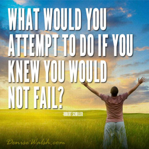What Would You Do, If You Knew You Would Not Fail?