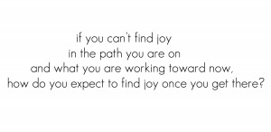 ... now,how do you expect to find joy once you get three! ~ Joy Quote