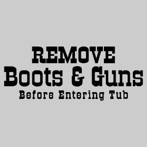 ... and Guns..... Bathroom Wall Quotes Words Sayings Removable Bath