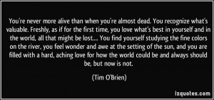 quote-you-re-never-more-alive-than-when-you-re-almost-dead-you ...