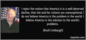 reject the notion that America is in a well-deserved decline, that ...