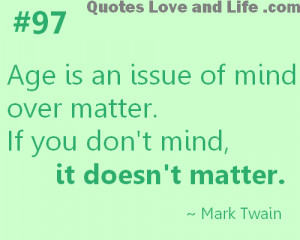 Age Quotes ~ Age is an issue of mind over matter