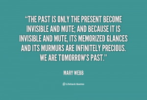 quote-Mary-Webb-the-past-is-only-the-present-become-43188.png