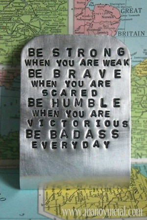 Words of encouragement, quotes, sayings, brave
