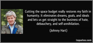 the space budget really restores my faith in humanity. It eliminates ...