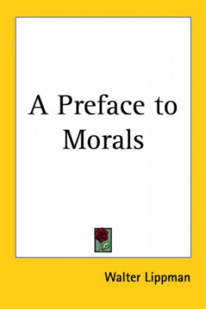 """Start by marking """"A Preface to Morals"""" as Want to Read:"""