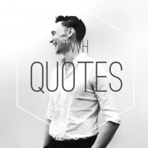 Tom Hiddleston Quote