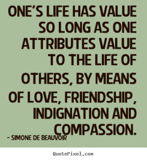 quotepixel.comFriendship quote - One's life has value so long as one ...
