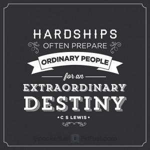 "an extraordinary destiny"" C S LEWISAnother amazing C S Lewis quote ..."
