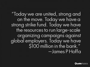 Today we are united, strong and on the move. Today we have a strong ...