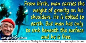 Jacques-Yves Cousteau quote Bolted to earth