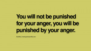 ... will be punished by your anger. anger management buddha buddhism quote