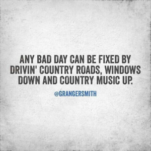 ... be fixed by driving country roads, Windows down and county music up