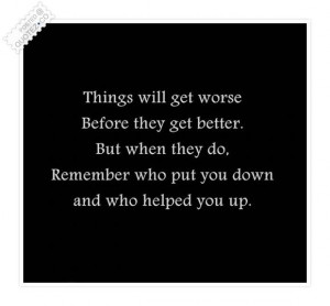 ll never forget all the things people have told me, good or bad ...