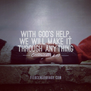 With God's help, we will make it through anything.