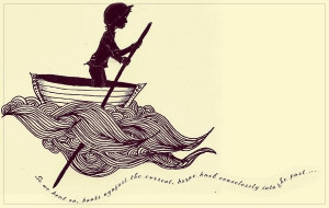 Tattoo idea I drew with the quote from the Great Gatsby, So we beat on ...