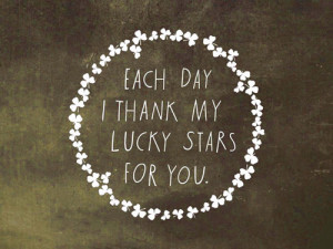 LE LOVE BLOG LOVE QUOTE STORY EACH DAY I THANK MY LUCKY STARS FOR YOU