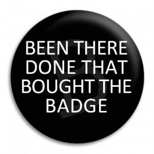 Home Been There Done That Button Badge