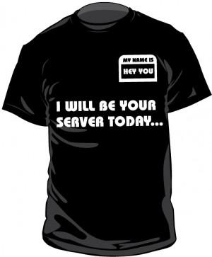 Funny Waiter & Waitress T Shirts | 86BadTips.