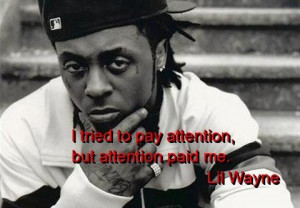 Lil wayne quotes and sayings inspiring attention deep cute