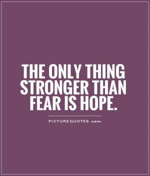 Hope Quotes Fear Quotes