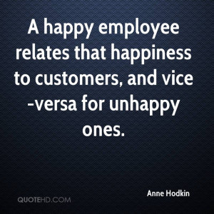 happy employee relates that happiness to customers, and vice-versa ...