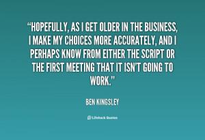 quote-Ben-Kingsley-hopefully-as-i-get-older-in-the-1833.png