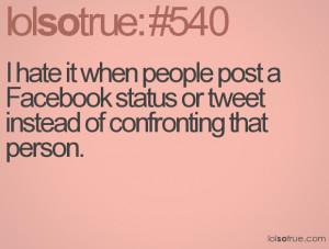 hate it when people post a Facebook status or tweet instead of ...