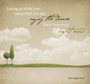 Quotes About Letting Go Of The Past #2