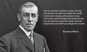 Woodrow Wilson Quotes I agree with woodrow.