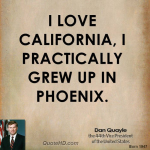 love California, I practically grew up in Phoenix.