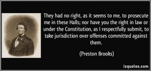 ... jurisdiction over offenses committed against them. - Preston Brooks
