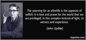 The yearning for an afterlife is the opposite of selfish: it is love ...