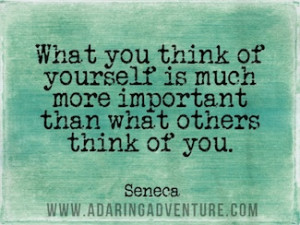 Seneca quote - what you think